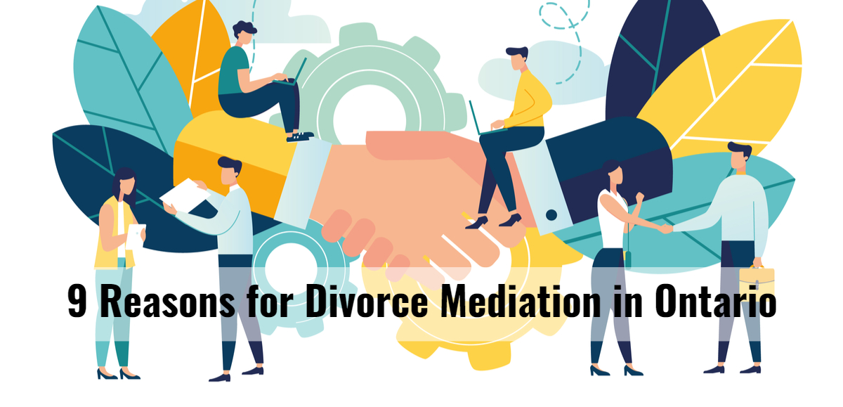 9 Reasons for Divorce Mediation in Ontario