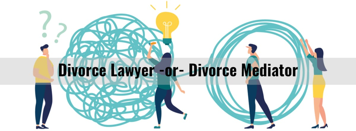 Divorce Lawyer Or Divorce Mediator