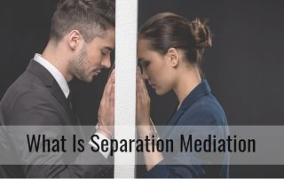 What Is Separation Mediation